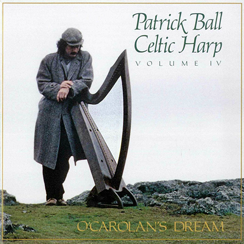 Celtic Harp IV - O'Carolan's Dream | Patrick Ball