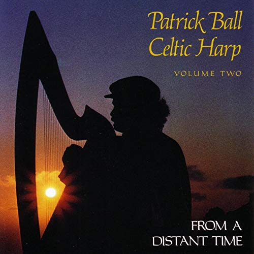Celtic Harp II - From a Distant Time | Patrick Ball